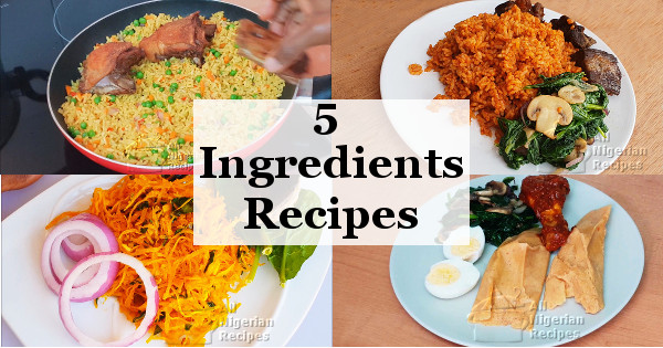 nigerian recipes prepared with only 5 ingredients